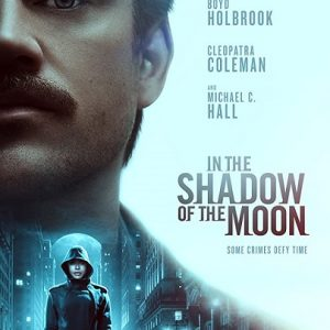 In the Shadow of the Moon 2019 Poster